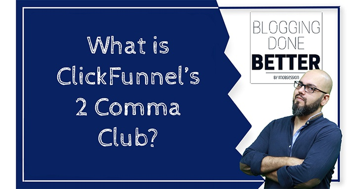 what is the clickfunnels two comma club